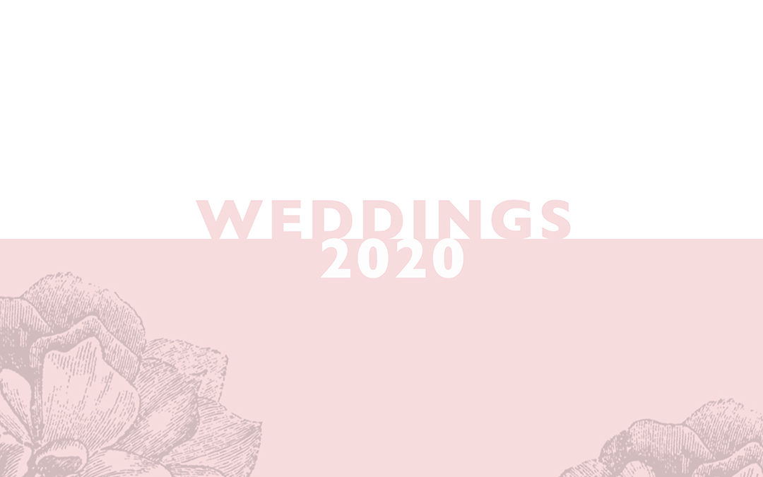 IN CELEBRATION OF 2020 WEDDINGS