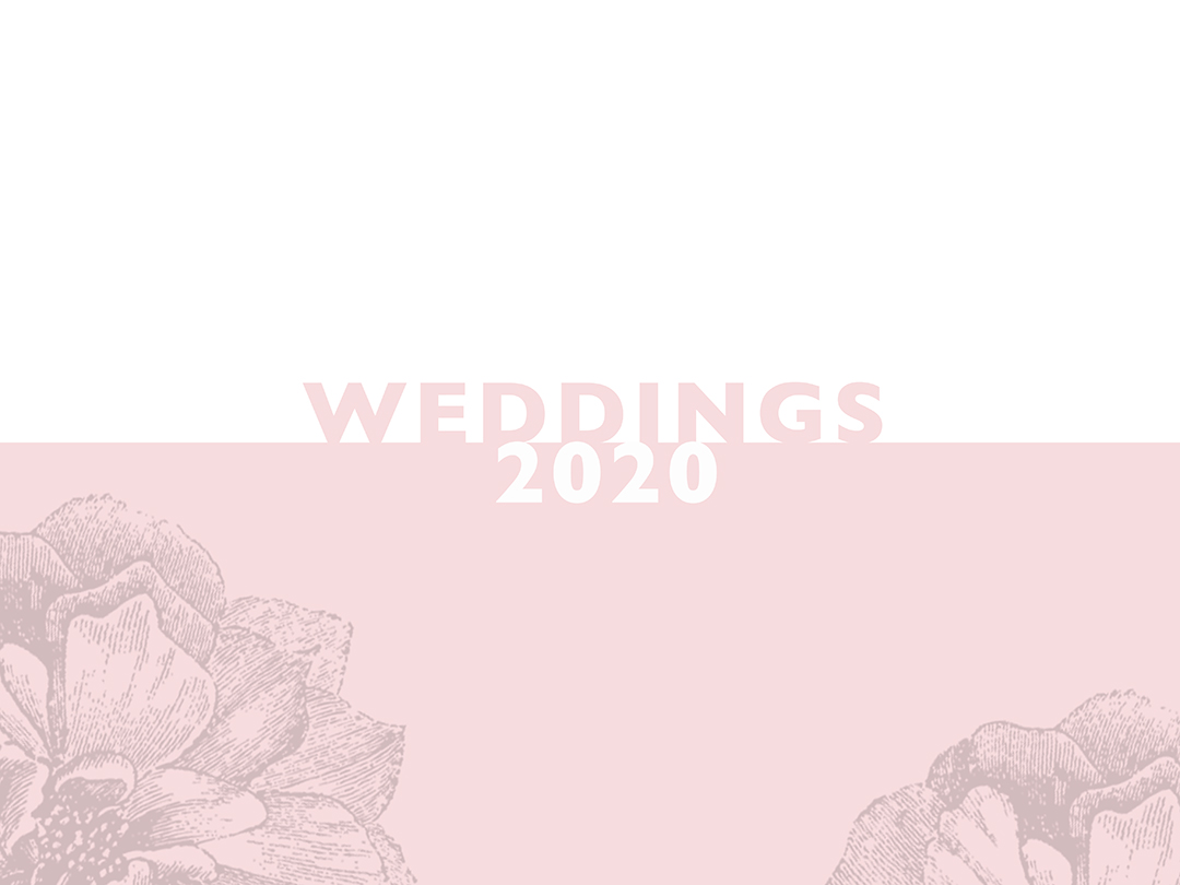 IN CELEBRATION OF 2020 WEDDINGS